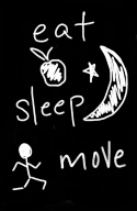 EAT SLEEP MOVE